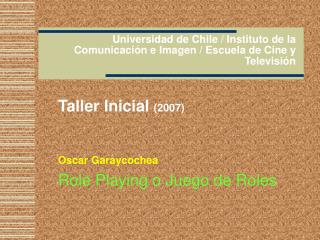 Universidad de Chile / Instituto de la Comunicación e Imagen / Escuela de Cine y Televisión