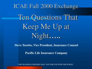 ICAE Fall 2000 Exchange    Ten Questions That Keep Me Up at Night …..