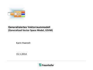 Generalisiertes Vektorraummodell ( Generalized Vector  Space Model, GSVM)
