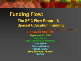 Funding Flow: The SF-3 Flow Report  &         Special Education Funding