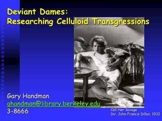 Deviant Dames:  Researching Celluloid Transgressions