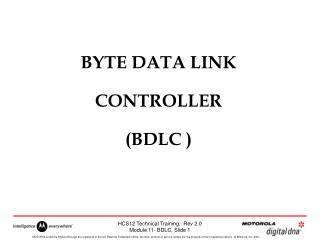 BYTE DATA LINK  CONTROLLER (BDLC )