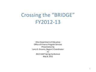 Crossing the �BRIDGE� FY2012-13