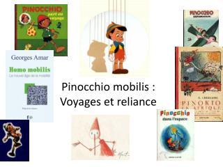 Pinocchio  mobilis  : Voyages et  reliance