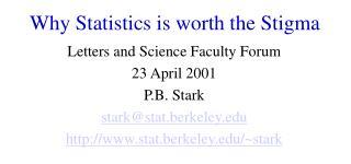 Why Statistics is worth the Stigma