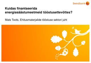 Kuidas finantseerida energiasäästumeetmeid tööstusettevõttes?