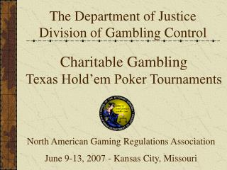 The Department of Justice Division of Gambling Control