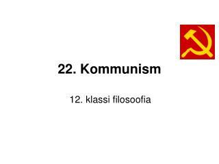 22. Kommunism