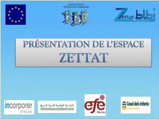 Présentation de l'Espace  Zettat