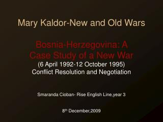 Mary Kaldor-New and Old Wars Bosnia-Herzegovina: A  Case Study of a New War