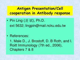 Antigen Presentation/Cell cooperation in Antibody response
