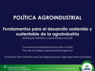 Convenio Universidad Nacional de La Plata Foro de la Cadena Agroindustrial Argentina