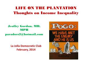 LIFE ON THE PLANTATION Thoughts on Income Inequality