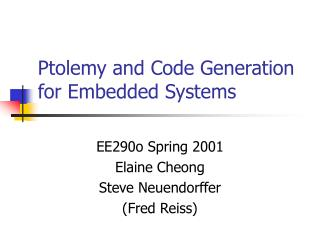 Ptolemy and Code Generation for Embedded Systems