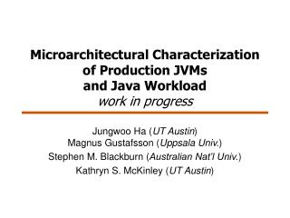 Microarchitectural Characterization of  Production JVMs  and Java Workload work in progress