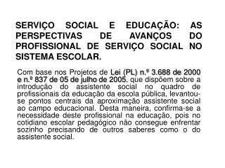 O ASSISTENTE SOCIAL NO SISTEMA EDUCACIONAL: UMA INSERÇÃO POSSÍVEL