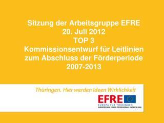 Kommissionsentwurf für Leitlinien zum Abschluss der Förderperiode 2007-2013