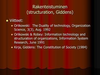 Rakenteistuminen  structuration, Giddens