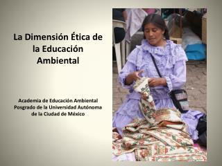 La Dimensión Ética de la Educación Ambiental Academia de Educación Ambiental