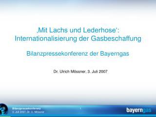 Dr. Ulrich M�ssner, 3. Juli 2007