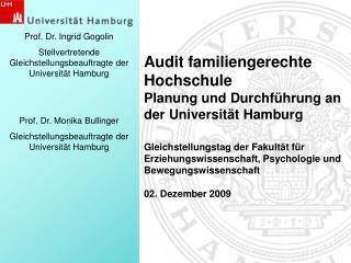 Prof. Dr. Ingrid Gogolin Stellvertretende Gleichstellungsbeauftragte der Universität Hamburg