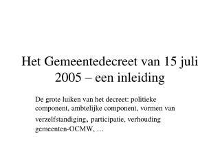 Het Gemeentedecreet van 15 juli 2005 – een inleiding