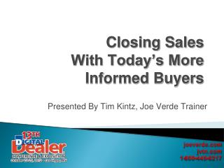 Closing Sales With Today's More Informed Buyers