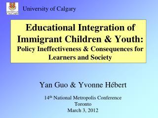 Yan Guo & Yvonne Hébert 14 th  National Metropolis Conference Toronto March 3, 2012