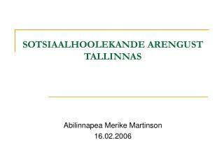 SOTSIAALHOOLEKANDE ARENGUST TALLINNAS