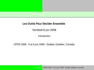 Les Outils Pour Décider Ensemble Vendredi 6 juin 2008 Introduction