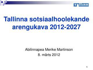 Tallinna sotsiaalhoolekande arengukava 2012-2027