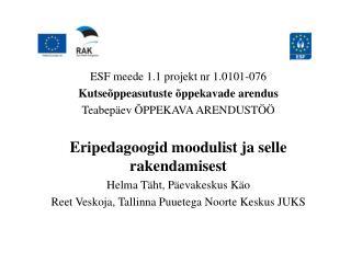 ESF meede 1.1 projekt nr 1.0101-076 Kutseõppeasutuste õppekavade arendus