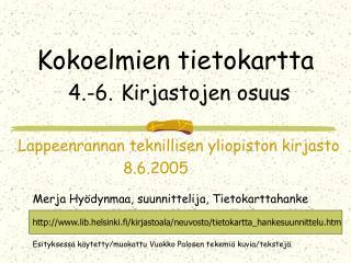 Kokoelmien tietokartta 4.-6. Kirjastojen osuus