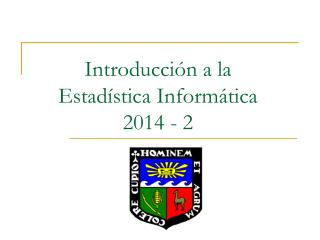 Introducción a la Estadística Informática 2014 - 2