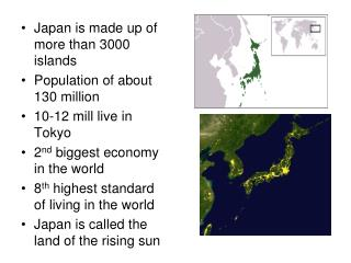 Japan is made up of more than 3000 islands Population of about 130 million