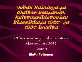Johan Huizinga ja Walter Benjamin: kulttuurihistorian klassikkoja 1920- ja 1930-luvulta