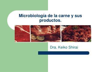 Microbiolog a de la carne y sus productos.