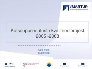 Kutseõppeasutuste kvaliteediprojekt 2005 -2008