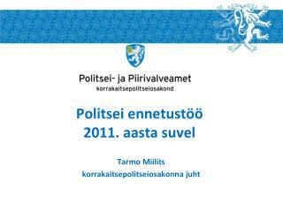 Politsei ennetustöö  2011. aasta suvel