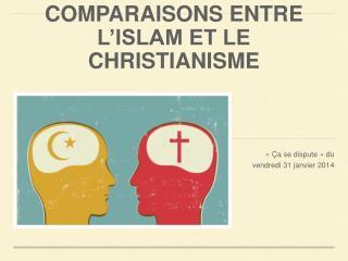 COMPARAISONS ENTRE L'ISLAM ET LE CHRISTIANISME