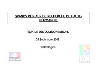 GRANDS RESEAUX DE RECHERCHE DE HAUTE-NORMANDIE