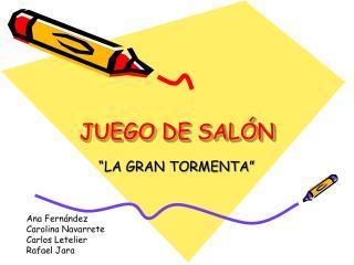 JUEGO DE SALÓN