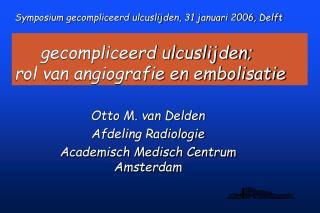 gecompliceerd ulcuslijden;  rol van angiografie en embolisatie