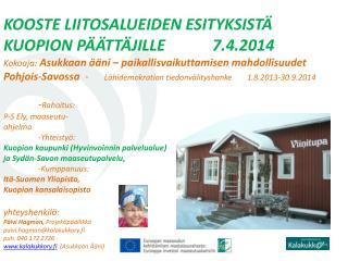 Asukkaan ääni – paikallisvaikuttamisen mahdollisuudet Pohjois-Savossa