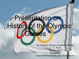 Presentation on ,,History of the Olympic Games ""