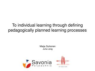 To individual learning through defining  pedagogically planned learning processes