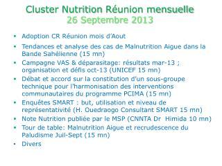 Cluster Nutrition  Réunion mensuelle  26 Septembre 2013