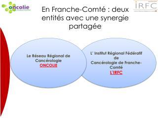 En Franche-Comté : deux entités avec une synergie partagée