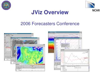 JViz Overview 2006 Forecasters Conference