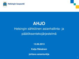 2-vuotta Ahjoilua Helsingin kaupungilla